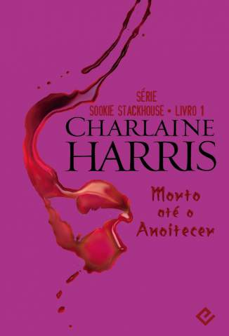 Baixar Morto Até o Anoitecer - Sookie Stackhouse Vol. 1 - Charlaine Harris ePub PDF Mobi ou Ler Online