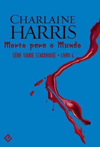 Baixar Morto para o Mundo - Sookie Stackhouse Vol. 4 - Charlaine Harris ePub PDF Mobi ou Ler Online