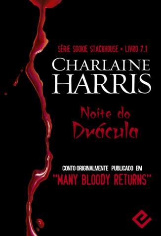 Baixar Noite do Drácula - Sookie Stackhouse Vol. 7.1 - Charlaine Harris ePub PDF Mobi ou Ler Online