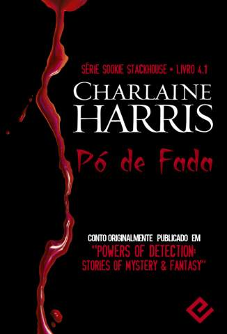 Baixar Pó de Fada - Sookie Stackhouse Vol. 4.1 - Charlaine Harris ePub PDF Mobi ou Ler Online