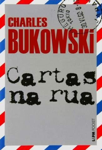 Baixar Livro Cartas Na Rua - Charles Bukowski em ePub PDF Mobi ou Ler Online