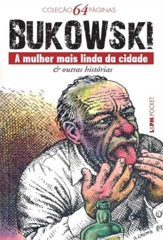 Baixar Livro A Mulher Mais Linda da Cidade - Charles Bukowski  em ePub PDF Mobi ou Ler Online