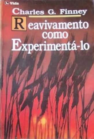 Baixar Livro Reavivamento Como Experimenta-Lo - Charles G. Finney em ePub PDF Mobi ou Ler Online