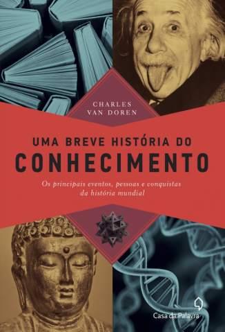 Baixar Livro Uma Breve História do Conhecimento - Charles Van Doren em ePub PDF Mobi ou Ler Online
