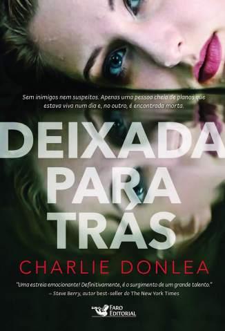 Baixar Livro Deixada para Trás - Charlie Donlea em ePub PDF Mobi ou Ler Online