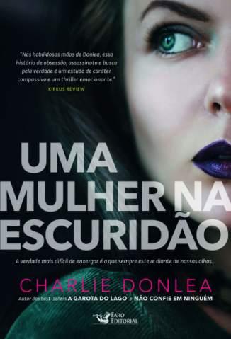 Baixar Livro Uma Mulher na Escuridão - Rory Moore Vol. 1 - Charlie Donlea em ePub PDF Mobi ou Ler Online