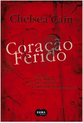 Baixar Coracao Ferido - Archie Sheridan & Gretchen Lowell Vol. 1 - Chelsea Cain ePub PDF Mobi ou Ler Online