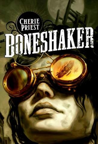 Baixar Boneshaker - Cherie Priest ePub PDF Mobi ou Ler Online