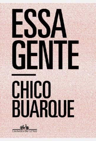 Baixar Livro Essa Gente - Chico Buarque em ePub PDF Mobi ou Ler Online
