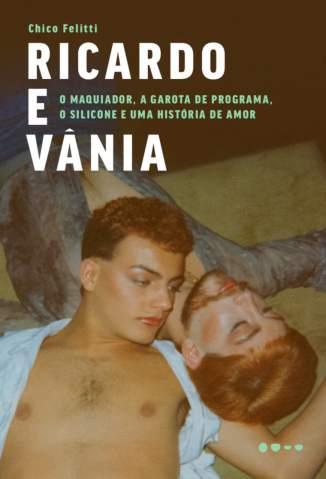 Baixar Livro Ricardo e Vânia - Chico Felitti  em ePub PDF Mobi ou Ler Online