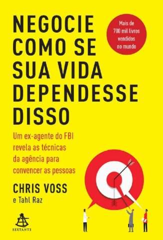 Baixar Livro Negocie Como Se Sua Vida Dependesse Disso - Chris Voss em ePub PDF Mobi ou Ler Online