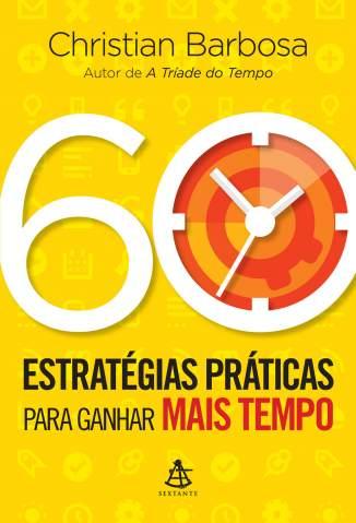 Baixar Livro 60 Estratégias Práticas para Ganhar Mais Tempo - Christian Barbosa em ePub PDF Mobi ou Ler Online