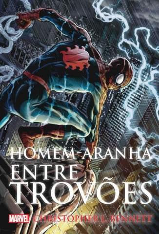 Baixar Homem-Aranha: Entre Trovões - Christopher L. Bennett ePub PDF Mobi ou Ler Online
