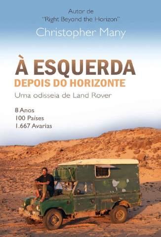 Baixar Livro À Esquerda Depois do Horizonte - Uma odisseia de Land Rover - Christopher Many em ePub PDF Mobi ou Ler Online