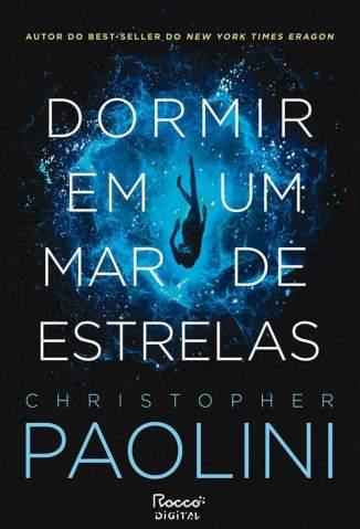 Baixar Livro Dormir Em um Mar de Estrelas - Christopher Paolini em ePub PDF Mobi ou Ler Online