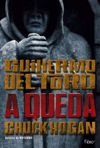 Baixar A Queda - Trilogia da Escuridão Vol. 2 - Chuck Hogan ePub PDF Mobi ou Ler Online