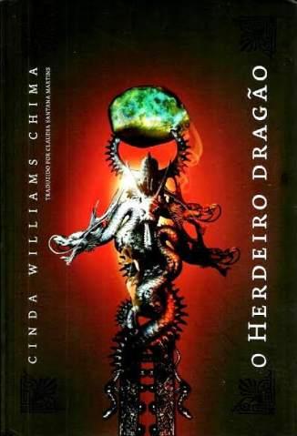 Baixar Livro O Herdeiro Dragão - A Saga dos Herdeiros Vol. 3 - Cinda Williams Chima em ePub PDF Mobi ou Ler Online