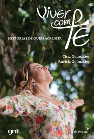 Baixar Viver Com Fé - Histórias de Quem Acredita - Cissa Guimarães ePub PDF Mobi ou Ler Online