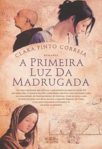 Baixar A Primeira Luz da Madrugada - Clara Pinto Correia ePub PDF Mobi ou Ler Online