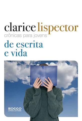 Baixar Livro Crônicas para Jovens: de Escrita e Vida - Clarice Lispector em ePub PDF Mobi ou Ler Online