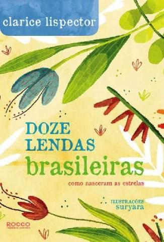 Baixar Livro Doze Lendas Brasileiras: Como Nasceram as Estrelas - Clarice Lispector em ePub PDF Mobi ou Ler Online