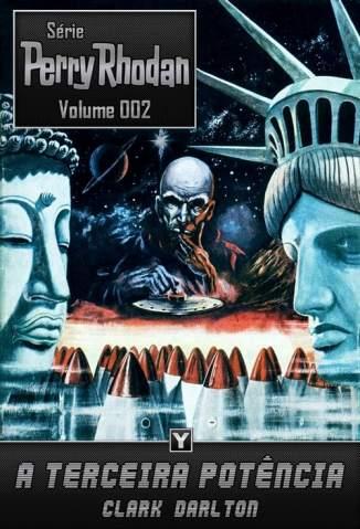 Baixar A Terceira Potência - Perry Rhodan Vol. 2 - Clark Darlton ePub PDF Mobi ou Ler Online