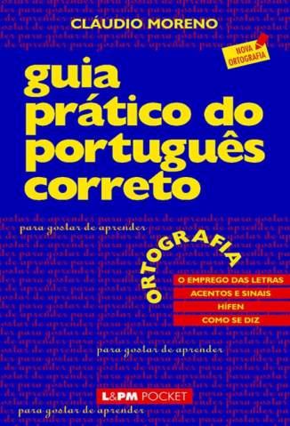 Baixar Guia Prático do Português Correto: Ortografia Vol. 1 - Cláudio Moreno ePub PDF Mobi ou Ler Online
