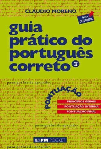 Baixar Guia Prático do Português Correto: Pontuação Vol 4 - Cláudio Moreno ePub PDF Mobi ou Ler Online