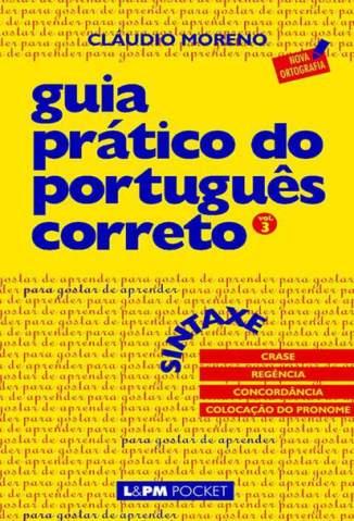 Baixar Guia Prático do Português Correto: Sintaxe Vol. 3 - Cláudio Moreno ePub PDF Mobi ou Ler Online