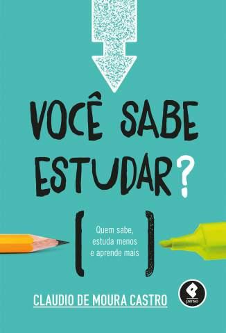 Baixar Você Sabe Estudar? - Claudio Moura Castro ePub PDF Mobi ou Ler Online