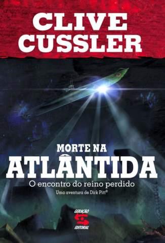Baixar Morte Na Atlantida - o Encontro do Reino Perdido - Dirk Pitt - Clive Cussler ePub PDF Mobi ou Ler Online
