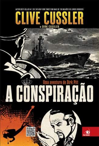 Baixar A Conspiração - Dirk Pitt Vol. 21 - Clive Cussler ePub PDF Mobi ou Ler Online