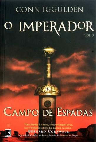 Baixar Livro Campo de Espadas - O Imperador Vol. 3 - Conn Iggulden em ePub PDF Mobi ou Ler Online