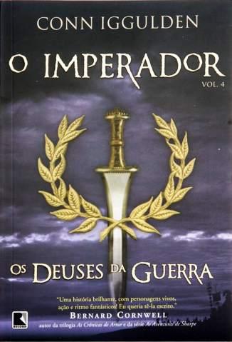 Baixar Livro Os Deuses da Guerra - O Imperador Vol. 4 - Conn Iggulden em ePub PDF Mobi ou Ler Online