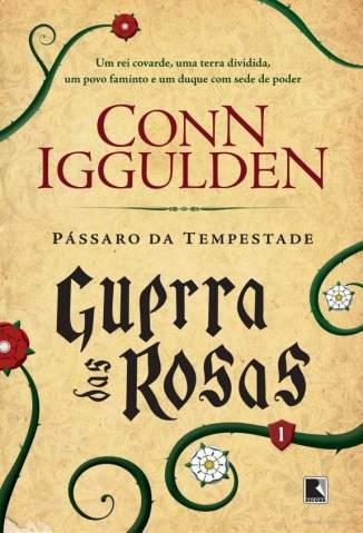 Baixar Livro Pássaros da Tempestade - Guerra das Rosas Vol. 1 - Conn Iggulden em ePub PDF Mobi ou Ler Online
