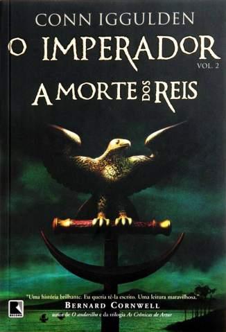 Baixar Livro A Morte dos Reis - O Imperador Vol. 2 - Conn Iggulden em ePub PDF Mobi ou Ler Online