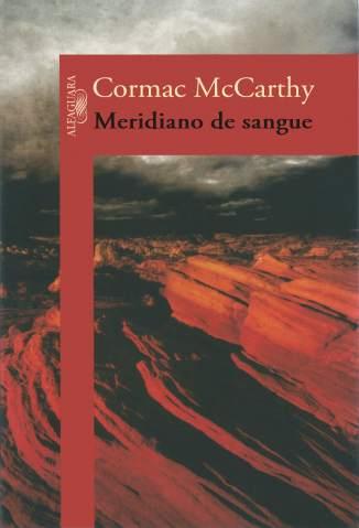 Baixar Livro Meridiano de Sangue - Cormac McCarthy em ePub PDF Mobi ou Ler Online