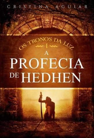 Baixar A Profecia de Hedhen - Os Tronos da Luz  Vol. 1 - Cristina Aguiar ePub PDF Mobi ou Ler Online