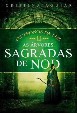 Baixar As Árvores Sagradas de Nod - Os Tronos da Luz Vol. 2 - Cristina Aguiar ePub PDF Mobi ou Ler Online