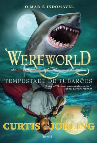 Baixar Livro Wereworld: Tempestade de Tubarões - Wereworld Vol. 5 - Curtis Jobling em ePub PDF Mobi ou Ler Online