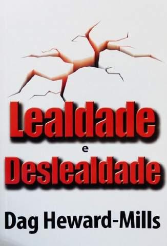 Baixar Livro Lealdade e Deslealdade - Dag Heward-Mills em ePub PDF Mobi ou Ler Online