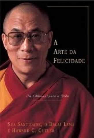 Baixar A Arte da Felicidade, Um Manual para a Vida - Dalai Lama  ePub PDF Mobi ou Ler Online