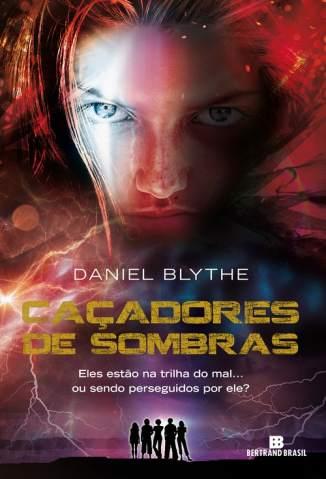Baixar Caçadores de Sombras - Daniel Blythe ePub PDF Mobi ou Ler Online