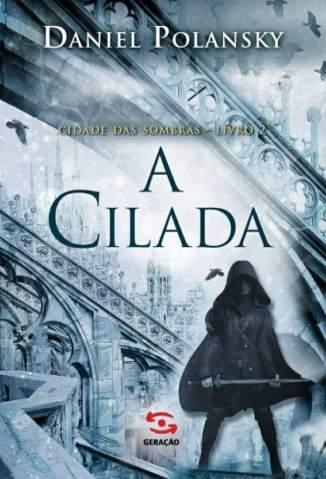 Baixar Livro A Cilada - Cidade das Sombras Vol. 2 - Daniel Polansky em ePub PDF Mobi ou Ler Online