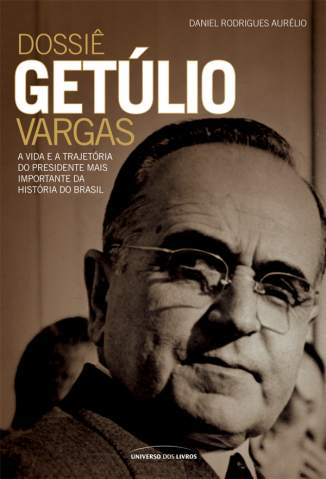 Baixar Dossie Getulio Vargas - Daniel Rodrigues Aurélio ePub PDF Mobi ou Ler Online