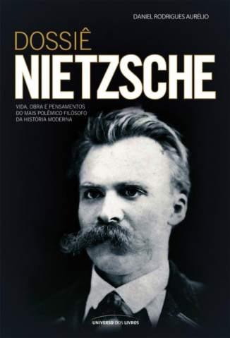 Baixar Dossiê Nietzsche - Daniel Rodrigues Aurélio ePub PDF Mobi ou Ler Online
