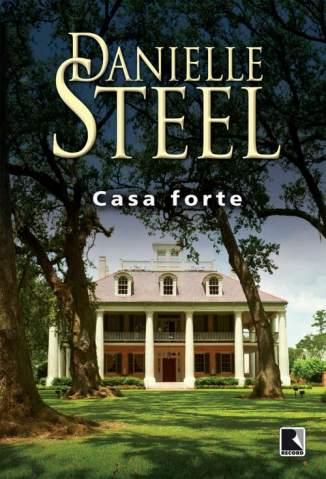Baixar Casa Forte - Danielle Steel ePub PDF Mobi ou Ler Online