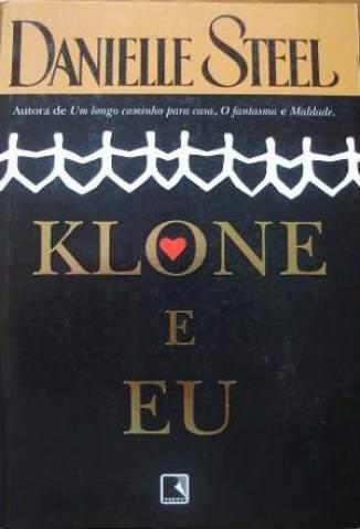 Baixar Klone e Eu - Danielle Steel ePub PDF Mobi ou Ler Online