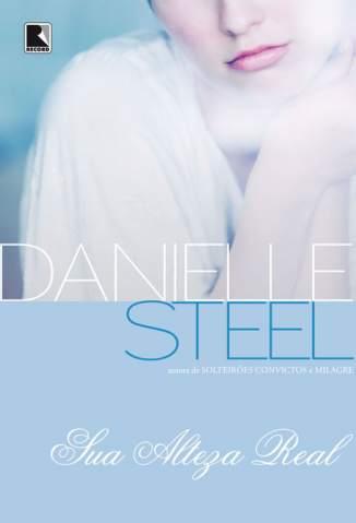 Baixar Sua Alteza Real - Danielle Steel ePub PDF Mobi ou Ler Online