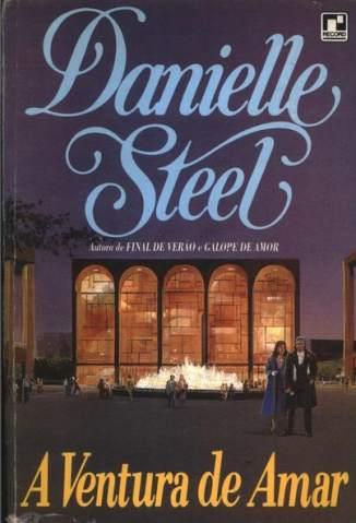 Baixar A Ventura de Amar - Danielle Steel ePub PDF Mobi ou Ler Online